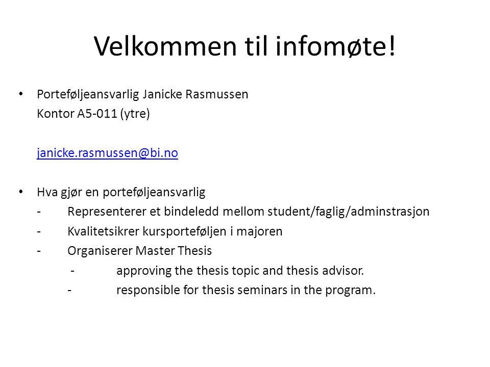 Velkommen til infomøte! • Porteføljeansvarlig Janicke Rasmussen Kontor A5-011 (ytre) janicke.rasmussen@bi.no • Hva gjør en porteføljeansvarlig -Repres