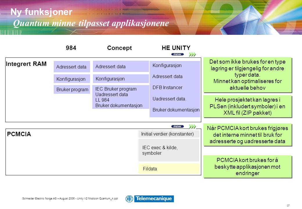 27 Schneider Electric Norge AS – August 2006 - Unity V2 Modicon Quantum_n.ppt Hele prosjektet kan lagres i PLSen (inkludert symboler) i en XML fil (ZI