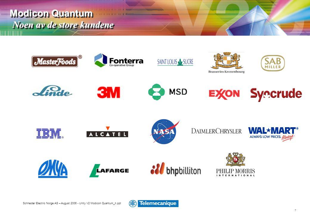 7 Schneider Electric Norge AS – August 2006 - Unity V2 Modicon Quantum_n.ppt Modicon Quantum Noen av de store kundene