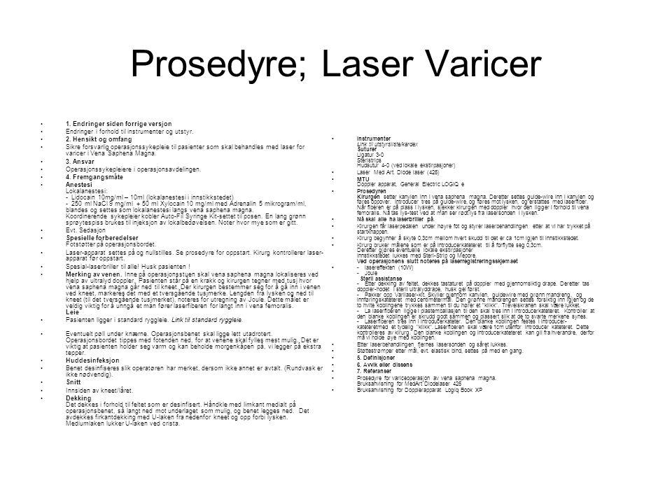 Prosedyre; Laser Varicer •1. Endringer siden forrige versjon •Endringer i forhold til instrumenter og utstyr. •2. Hensikt og omfang •Sikre forsvarlig