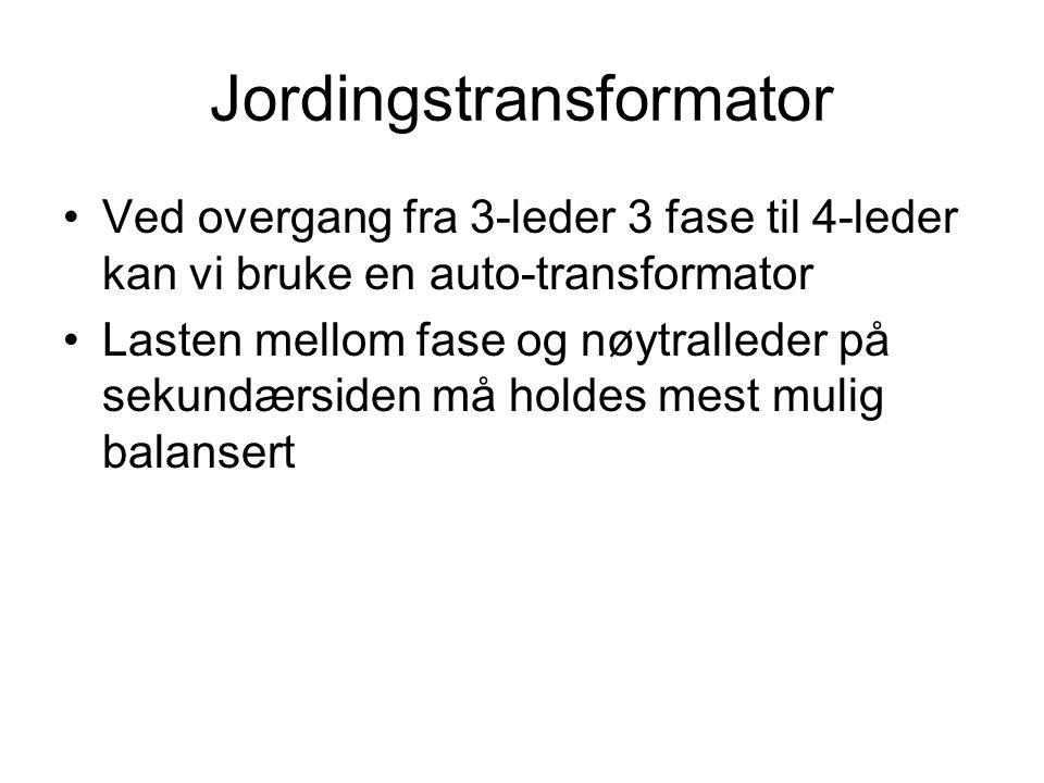 Jordingstransformator •Ved overgang fra 3-leder 3 fase til 4-leder kan vi bruke en auto-transformator •Lasten mellom fase og nøytralleder på sekundærsiden må holdes mest mulig balansert