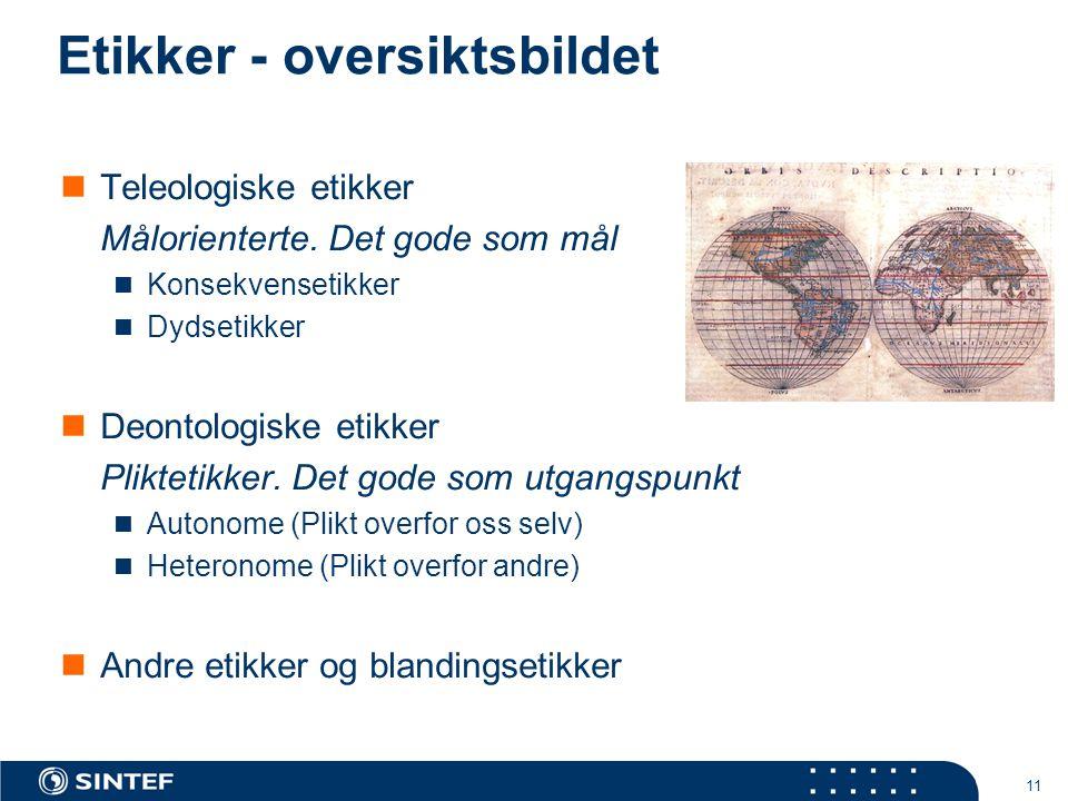 11 Etikker - oversiktsbildet  Teleologiske etikker Målorienterte.