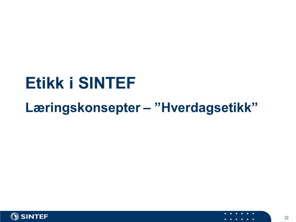 """32 Etikk i SINTEF Læringskonsepter – """"Hverdagsetikk"""""""