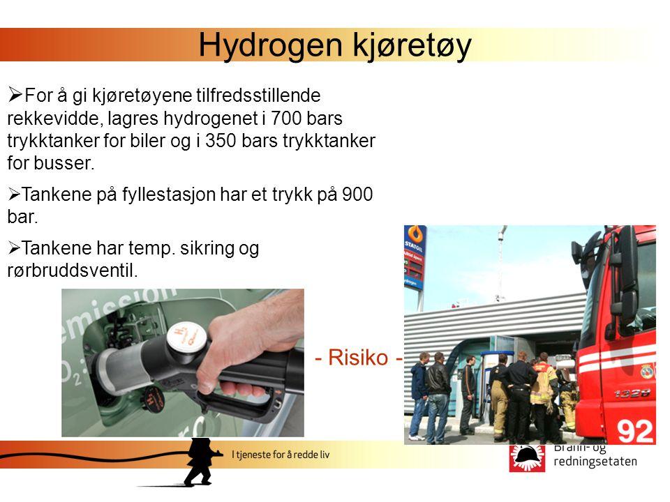 Hydrogen kjøretøy  For å gi kjøretøyene tilfredsstillende rekkevidde, lagres hydrogenet i 700 bars trykktanker for biler og i 350 bars trykktanker for busser.