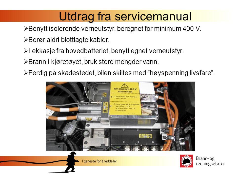  Benytt isolerende verneutstyr, beregnet for minimum 400 V.  Berør aldri blottlagte kabler.  Lekkasje fra hovedbatteriet, benytt egnet verneutstyr.