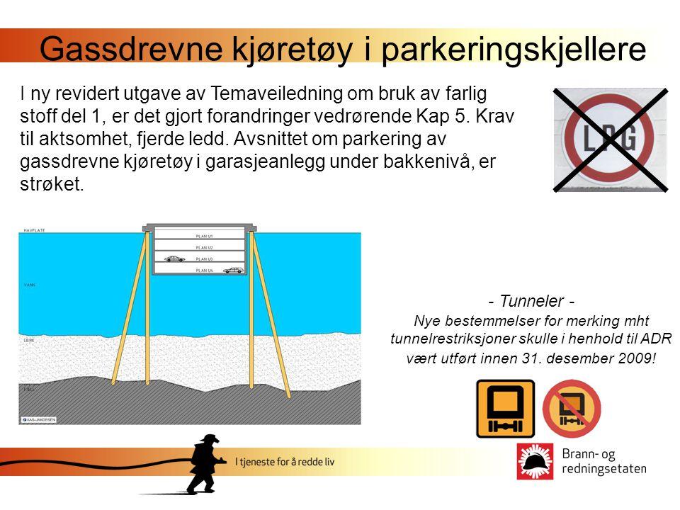 Gassdrevne kjøretøy i parkeringskjellere I ny revidert utgave av Temaveiledning om bruk av farlig stoff del 1, er det gjort forandringer vedrørende Kap 5.