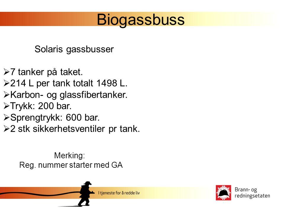 Biogassbuss Solaris gassbusser  7 tanker på taket.  214 L per tank totalt 1498 L.  Karbon- og glassfibertanker.  Trykk: 200 bar.  Sprengtrykk: 60