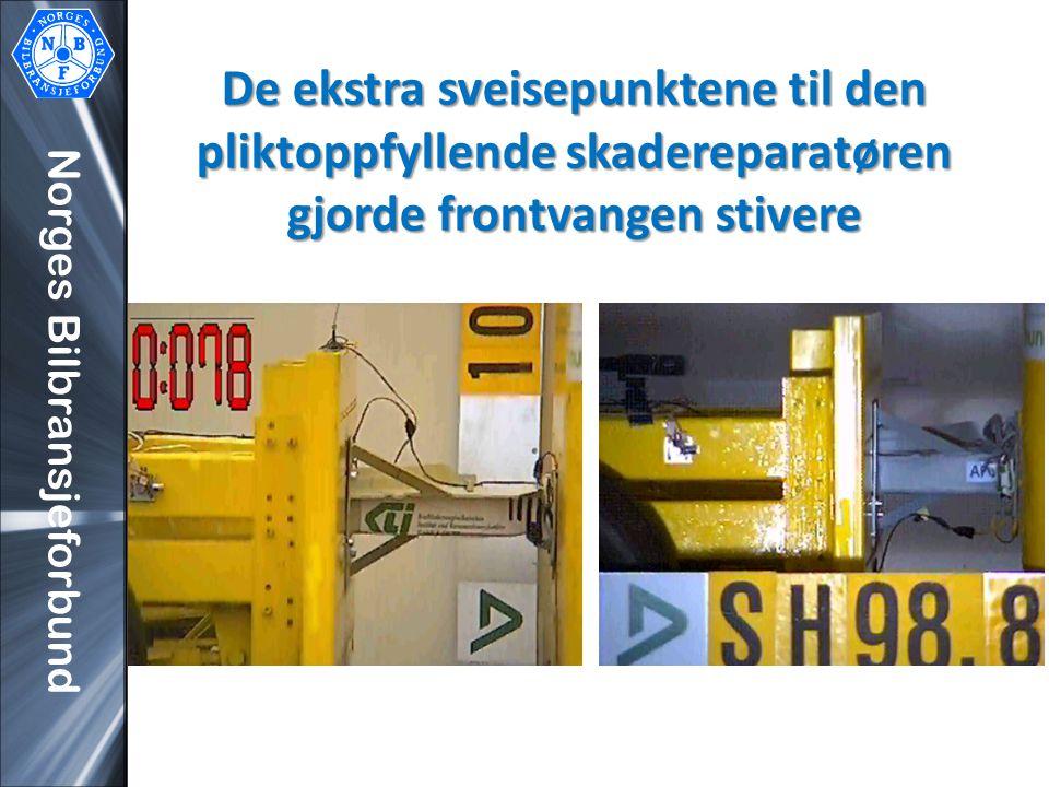Norges Bilbransjeforbund De ekstra sveisepunktene til den pliktoppfyllende skadereparatøren gjorde frontvangen stivere