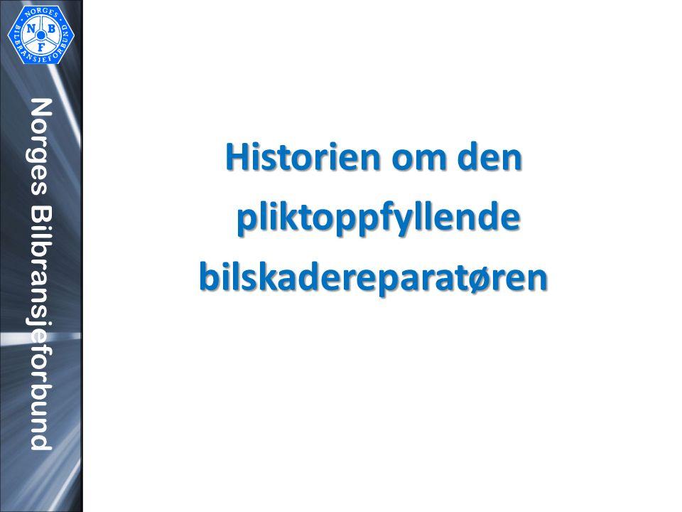 Norges Bilbransjeforbund Historien om den pliktoppfyllende pliktoppfyllendebilskadereparatøren