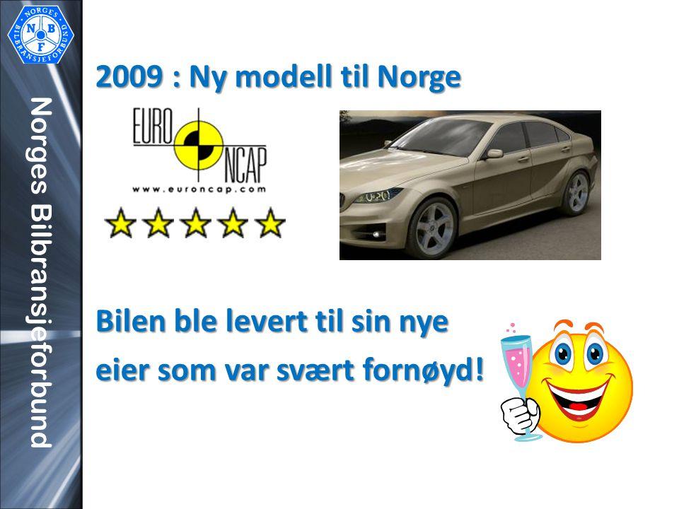 Norges Bilbransjeforbund 2009 : Ny modell til Norge Bilen ble levert til sin nye eier som var svært fornøyd!