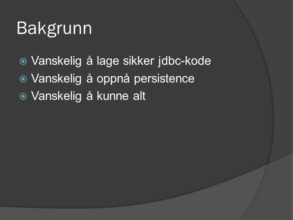 Bruk: objEntity Tilsvarer en Java- klasse, og genereres med tilsvarende datafelt.