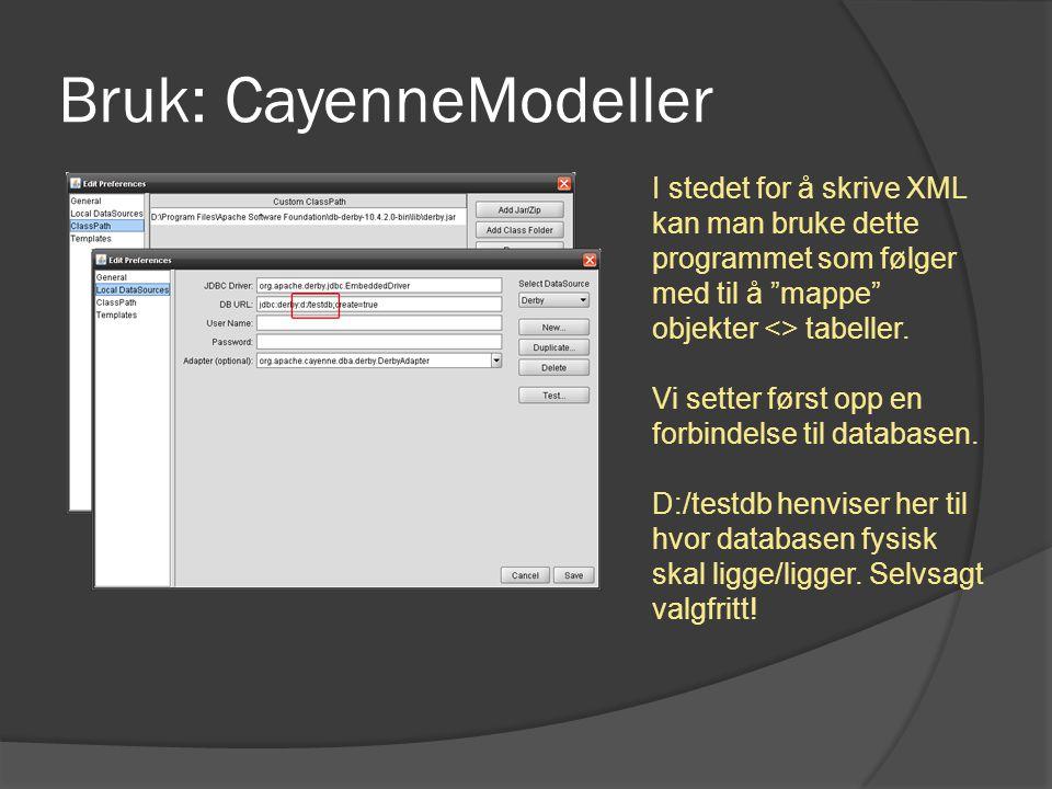 """Bruk: CayenneModeller I stedet for å skrive XML kan man bruke dette programmet som følger med til å """"mappe"""" objekter <> tabeller. Vi setter først opp"""