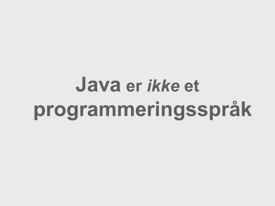 Java er ikke et programmeringsspråk