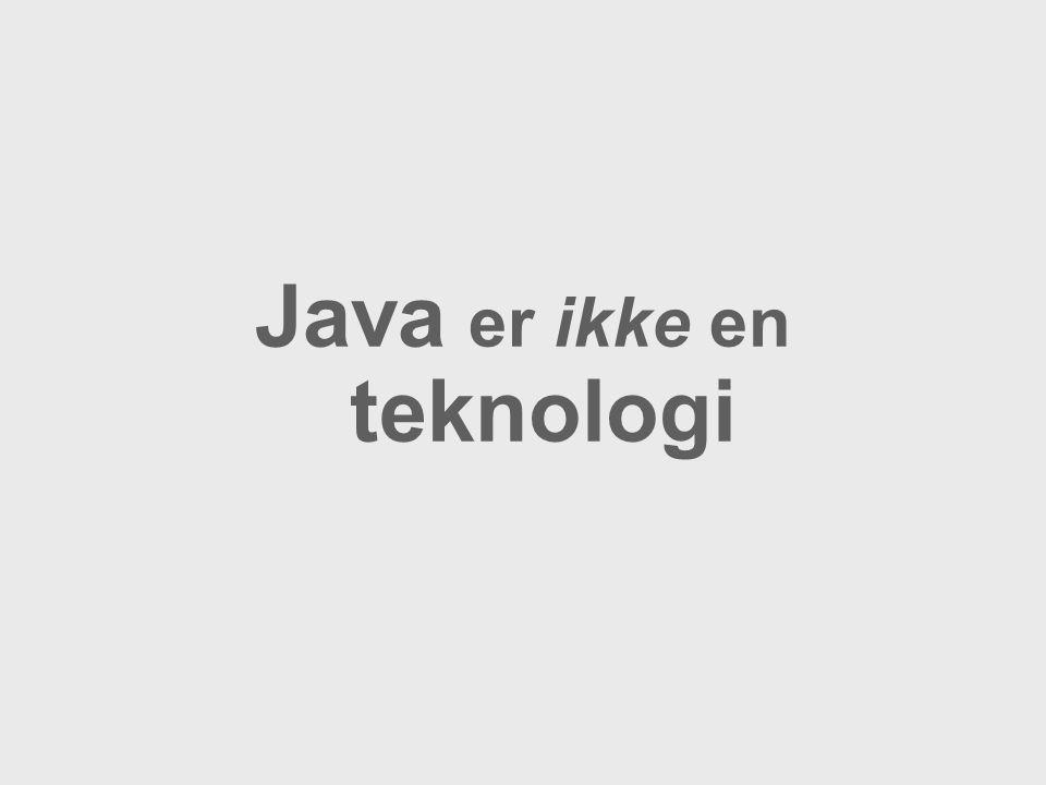 Java er ikke en teknologi