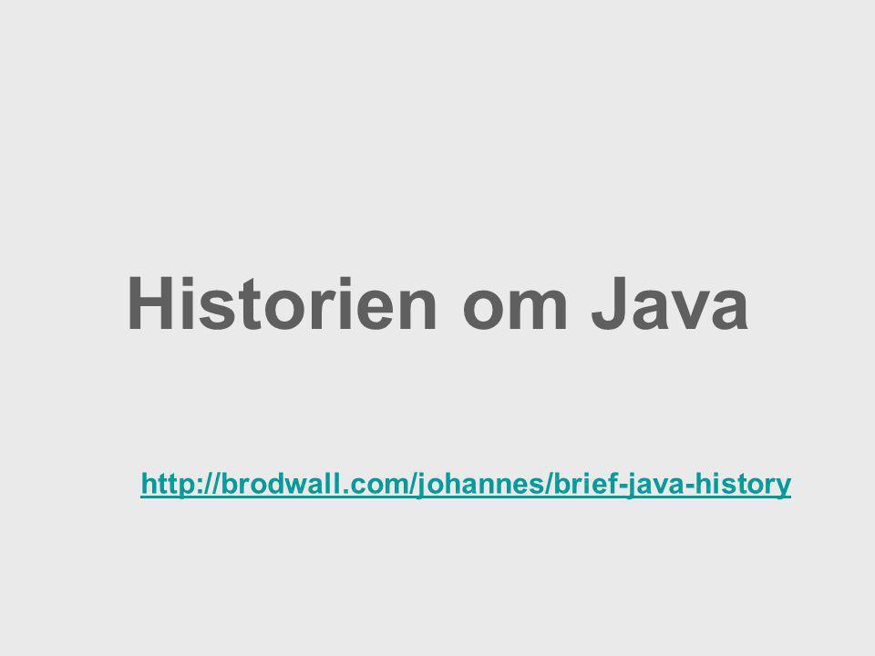 Historien om Java http://brodwall.com/johannes/brief-java-history