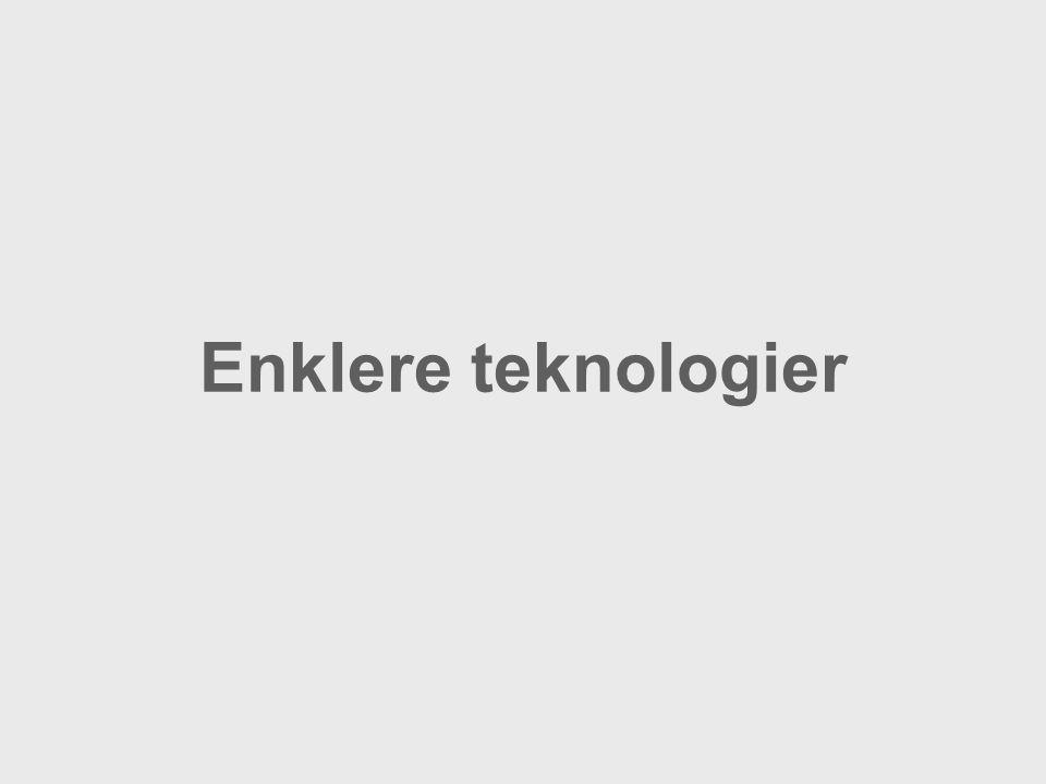 Enklere teknologier