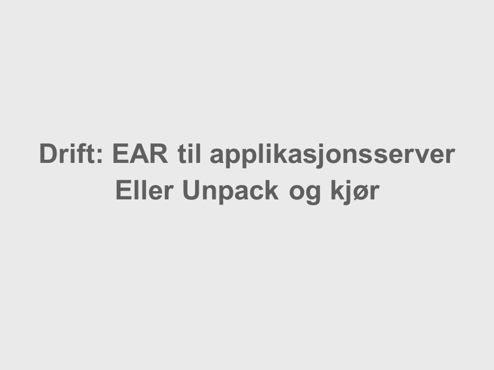 Drift: EAR til applikasjonsserver Eller Unpack og kjør