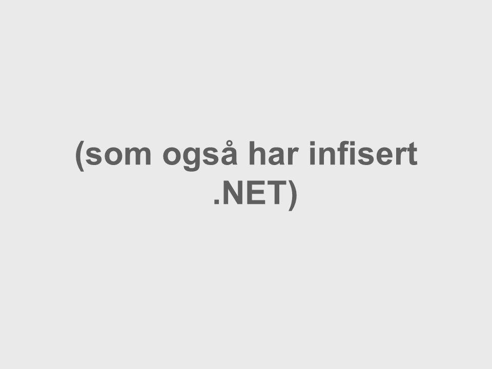 (som også har infisert.NET)