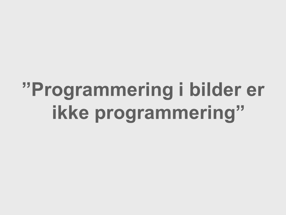 Programmering i bilder er ikke programmering