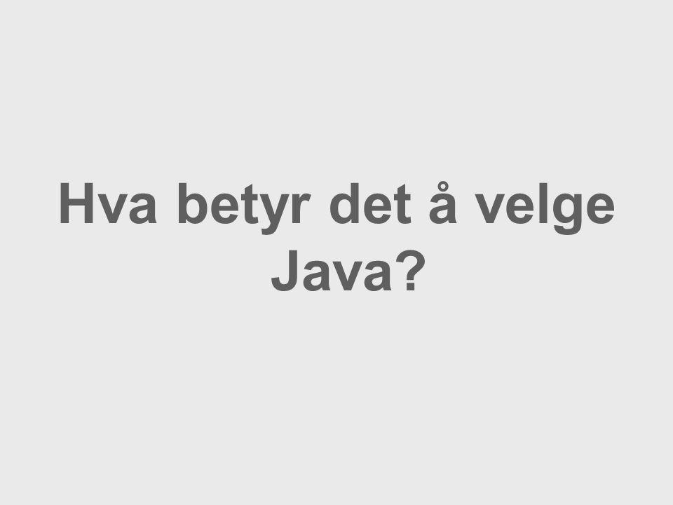 Hva betyr det å velge Java?