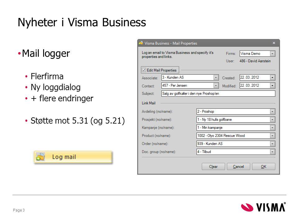 Nyheter i Visma Business • Mail logger • Flerfirma • Ny loggdialog • + flere endringer • Støtte mot 5.31 (og 5.21) Page 3