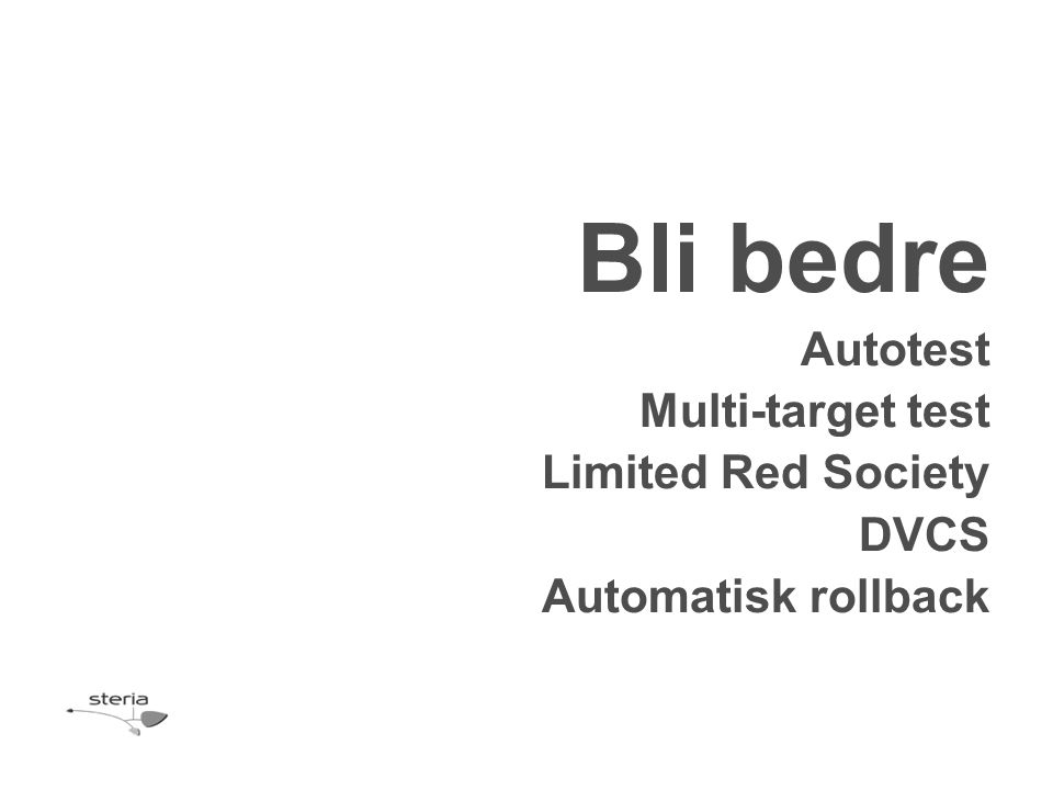 Bli bedre Autotest Multi-target test Limited Red Society DVCS Automatisk rollback
