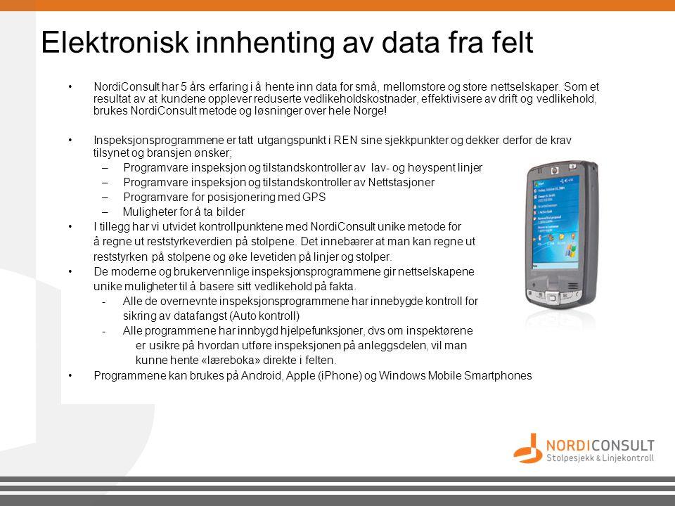 Elektronisk innhenting av data fra felt •NordiConsult har 5 års erfaring i å hente inn data for små, mellomstore og store nettselskaper. Som et result