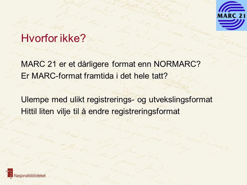 2010-beslutningen MARC 21 nasjonalt utvekslingsformat NORMARC kan fortsatt brukes når avtalt Ingen norske tillegg til MARC 21 Ingen oversettelse av MARC 21 (foreløpig) Konverteringstabeller og –programvare begge veier NORMARC oppdateres