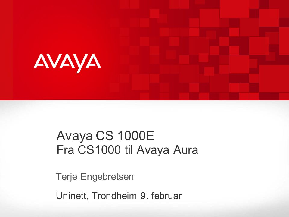 © 2010 Avaya Inc.All rights reserved. CS 1000 Release 7.5 Nytt innhold © Avaya Inc.
