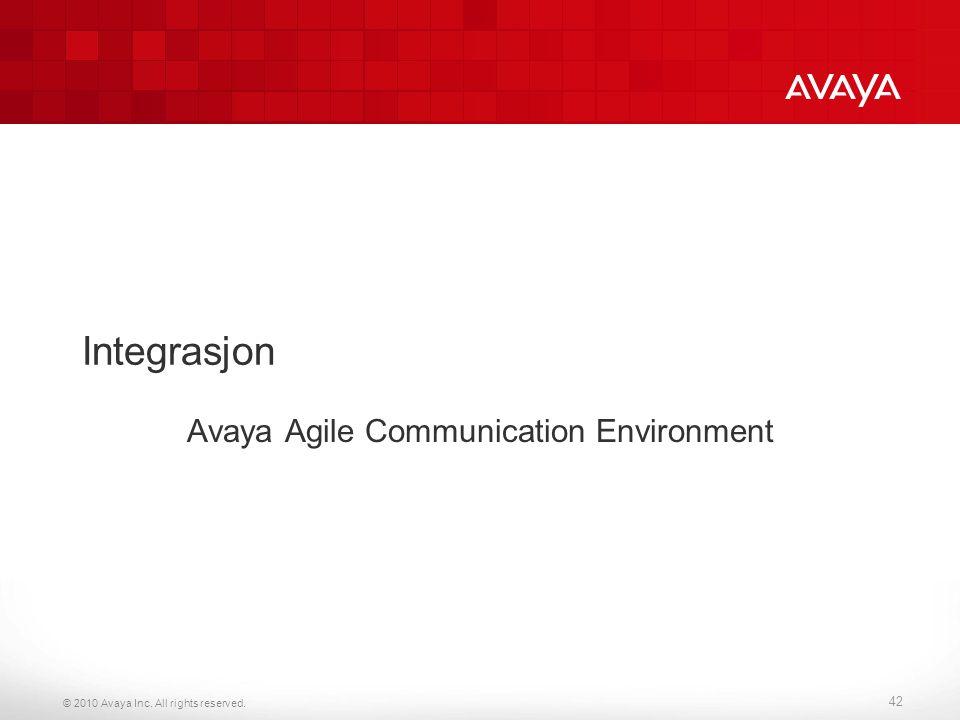 © 2010 Avaya Inc. All rights reserved. Integrasjon Avaya Agile Communication Environment 42