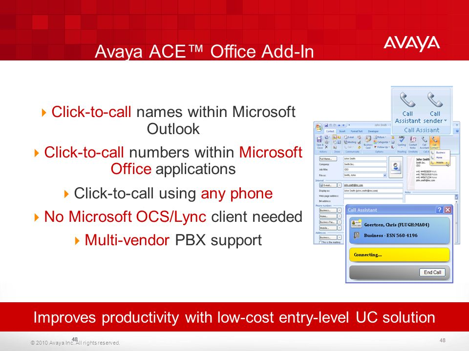 © 2010 Avaya Inc. All rights reserved. 48 Improves productivity with low-cost entry-level UC solution Avaya ACE™ Office Add-In  Click-to-call names w