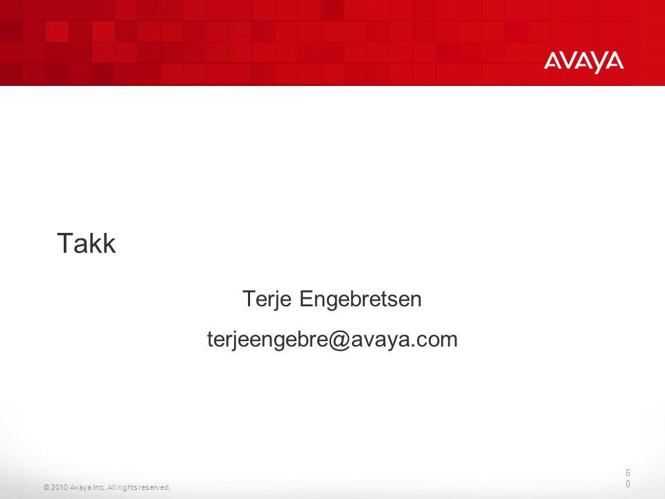© 2010 Avaya Inc. All rights reserved. 60 Takk Terje Engebretsen terjeengebre@avaya.com