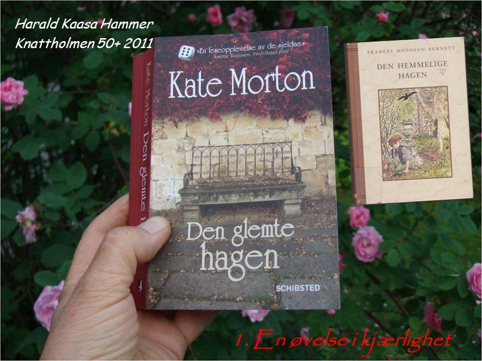 1. En øvelse i kjærlighet Harald Kaasa Hammer Knattholmen 50+ 2011