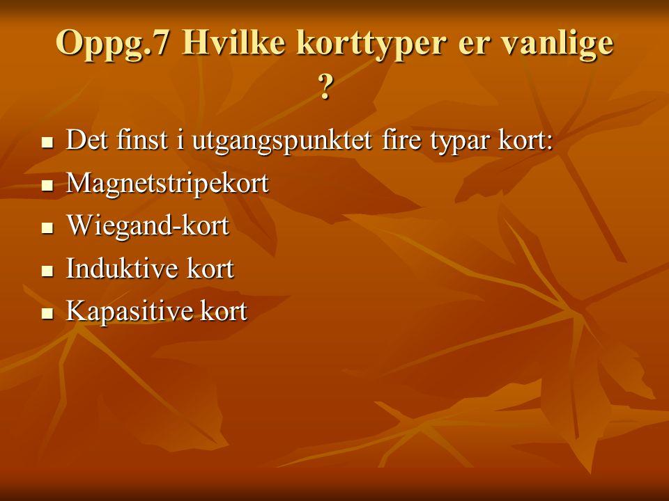 Oppg.8 Hvilken oppgave har en varmeforsats .Oppg.8 Hvilken oppgave har en varmeforsats .