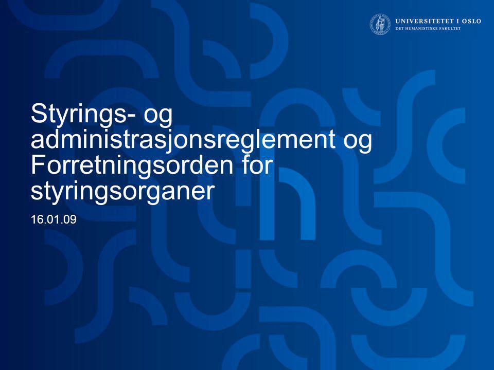 Styrings- og administrasjonsreglement og Forretningsorden for styringsorganer 16.01.09