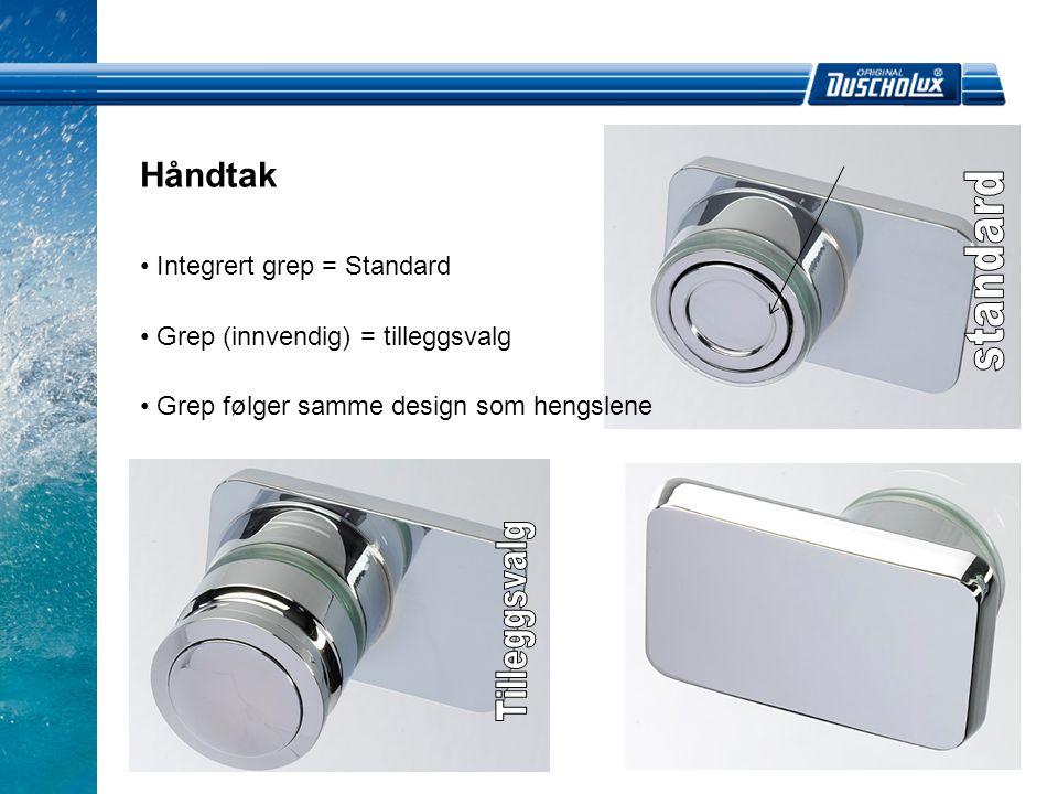 • Integrert grep = Standard • Grep (innvendig) = tilleggsvalg • Grep følger samme design som hengslene
