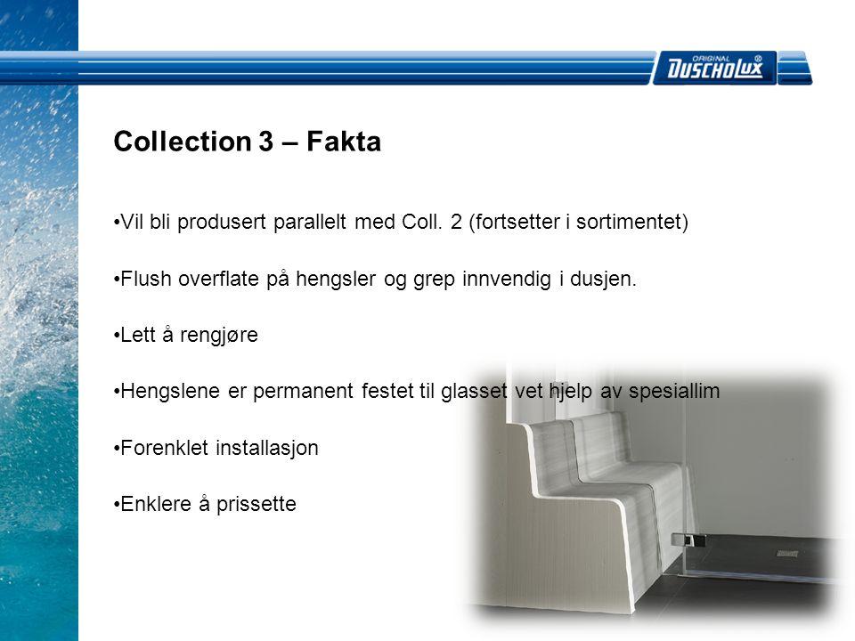 Collection 3 – Fakta •Vil bli produsert parallelt med Coll.