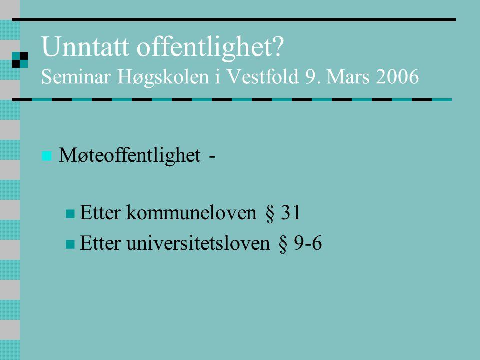 Unntatt offentlighet. Seminar Høgskolen i Vestfold 9.