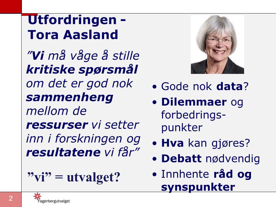 2 Utfordringen - Tora Aasland •Gode nok data. •Dilemmaer og forbedrings- punkter •Hva kan gjøres.
