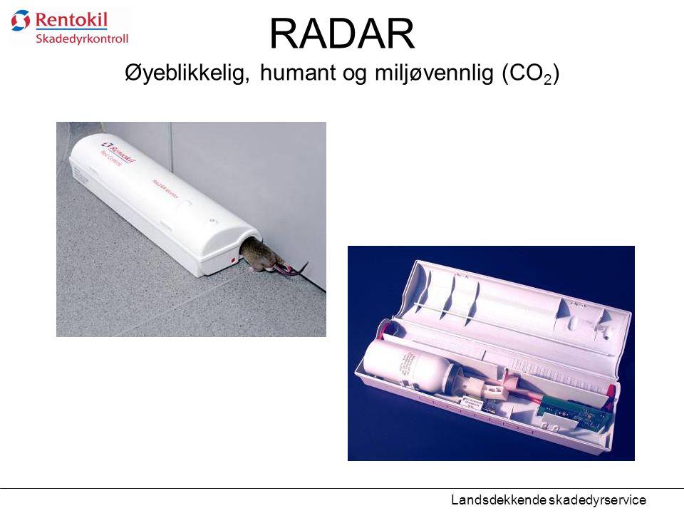 RADAR Øyeblikkelig, humant og miljøvennlig (CO 2 ) Landsdekkende skadedyrservice