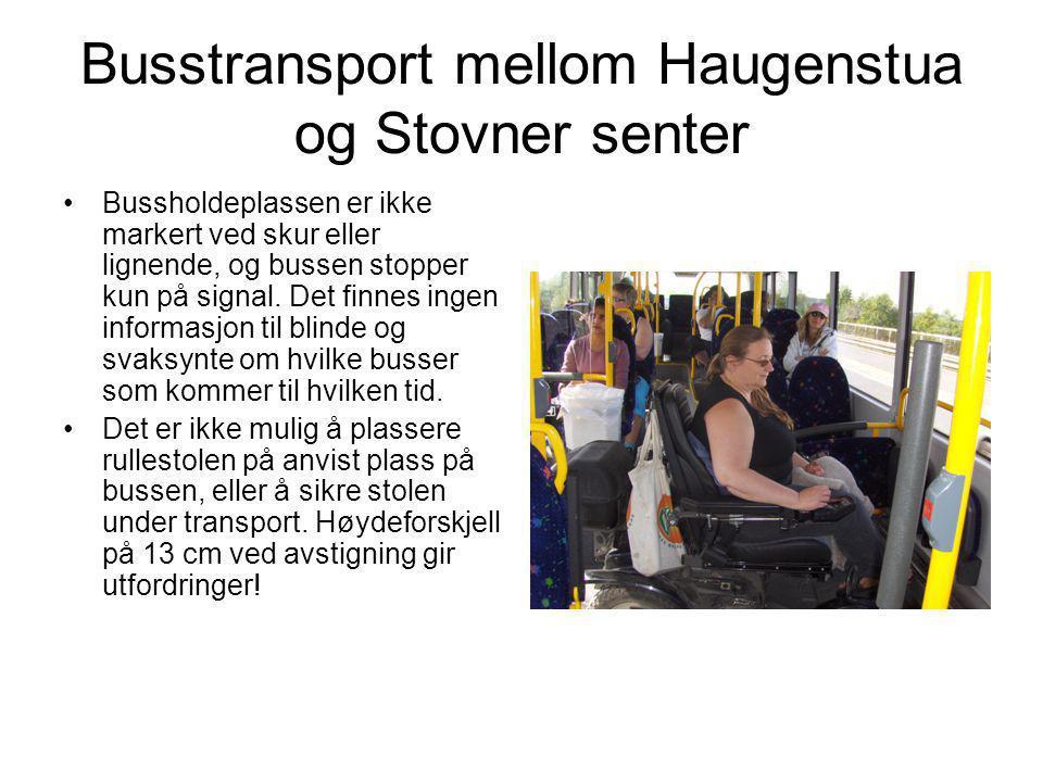 Busstransport mellom Haugenstua og Stovner senter •Bussholdeplassen er ikke markert ved skur eller lignende, og bussen stopper kun på signal. Det finn