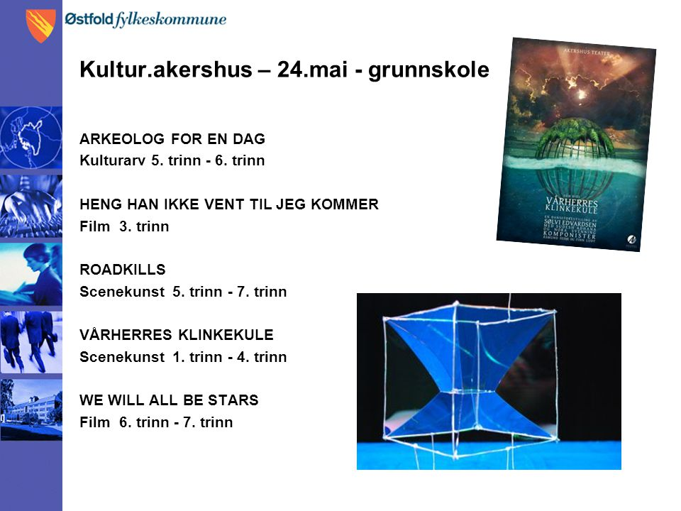 Kultur.akershus – 24.mai - grunnskole ARKEOLOG FOR EN DAG Kulturarv 5.
