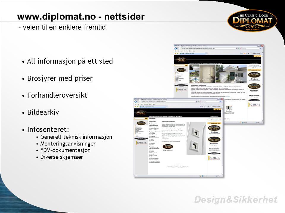 www.diplomat.no - nettsider - veien til en enklere fremtid • All informasjon på ett sted • Brosjyrer med priser • Forhandleroversikt • Bildearkiv • In