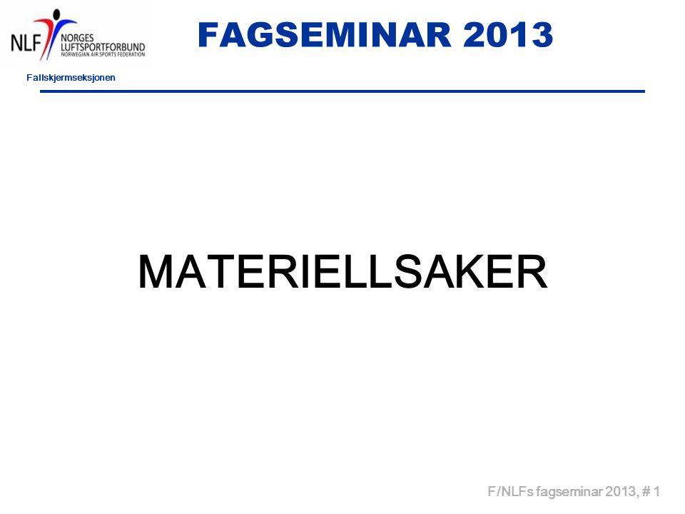 Fallskjermseksjonen F/NLFs fagseminar 2013, # 1 FAGSEMINAR 2013 MATERIELLSAKER