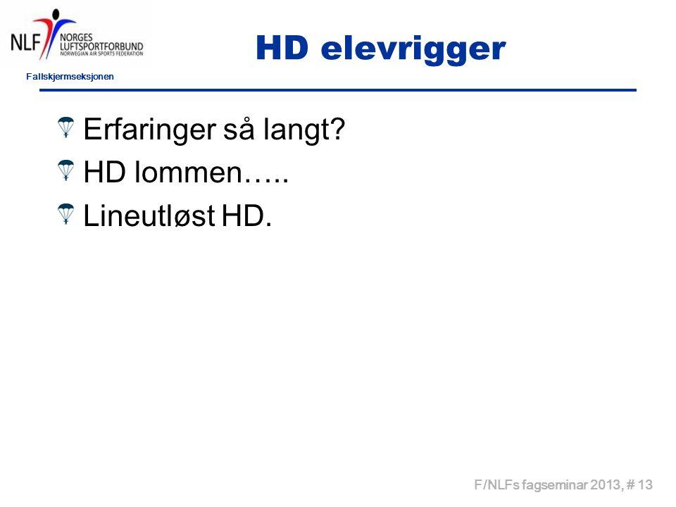 Fallskjermseksjonen F/NLFs fagseminar 2013, # 13 HD elevrigger Erfaringer så langt.