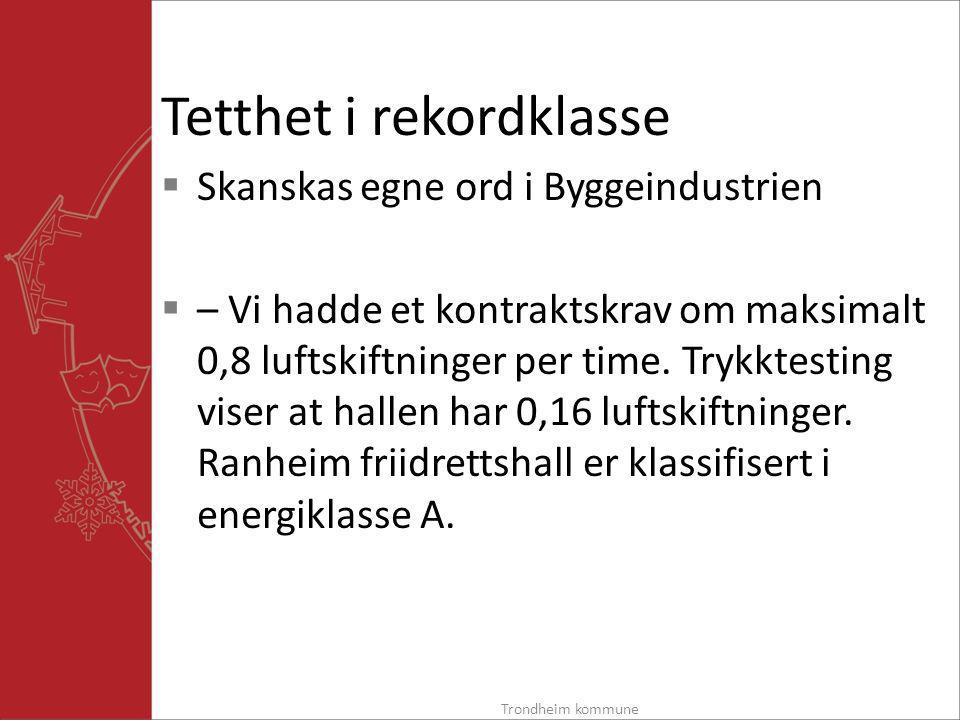 Tetthet i rekordklasse  Skanskas egne ord i Byggeindustrien  – Vi hadde et kontraktskrav om maksimalt 0,8 luftskiftninger per time.