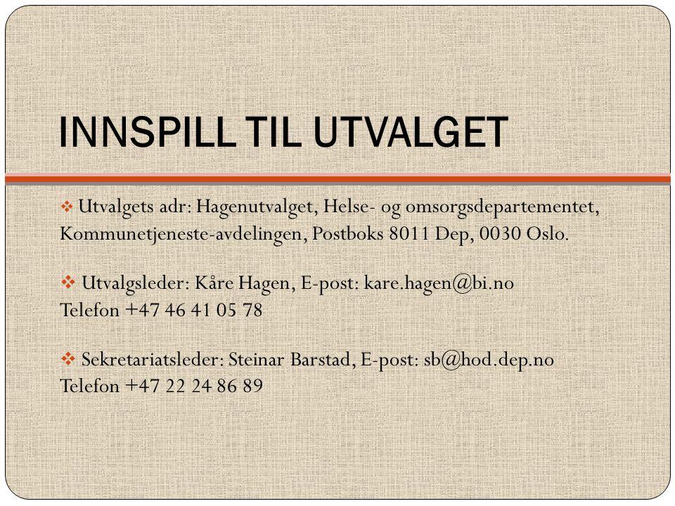 INNSPILL TIL UTVALGET  Utvalgets adr: Hagenutvalget, Helse- og omsorgsdepartementet, Kommunetjeneste-avdelingen, Postboks 8011 Dep, 0030 Oslo.  Utva