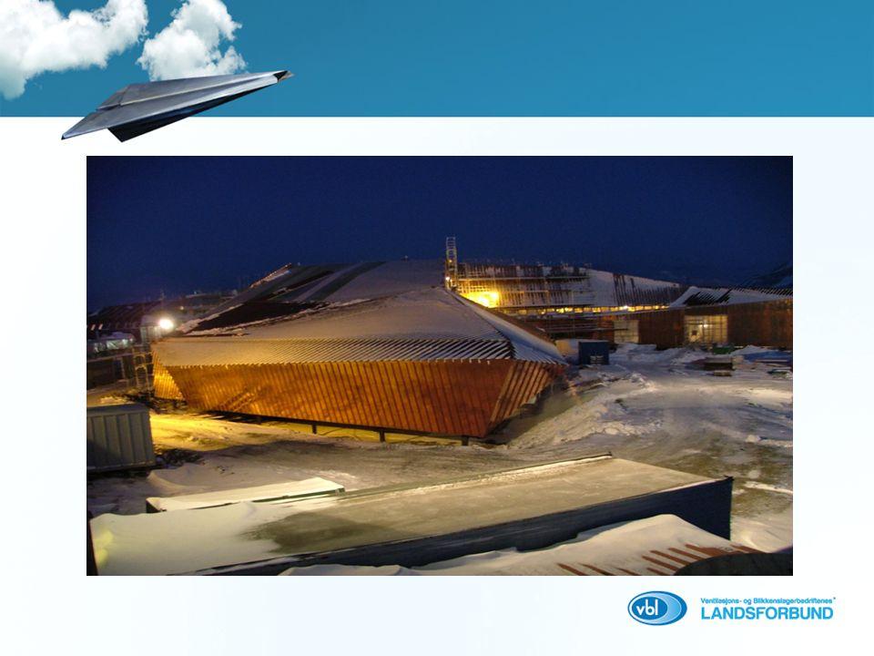 Ventilasjons- og blikkenslagerfaget  Tak  Fasade  Ventilasjon  Verkstedproduksjon