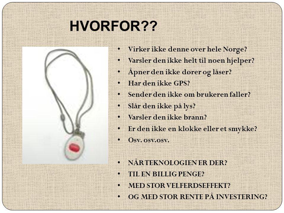 • Virker ikke denne over hele Norge? • Varsler den ikke helt til noen hjelper? • Åpner den ikke dører og låser? • Har den ikke GPS? • Sender den ikke