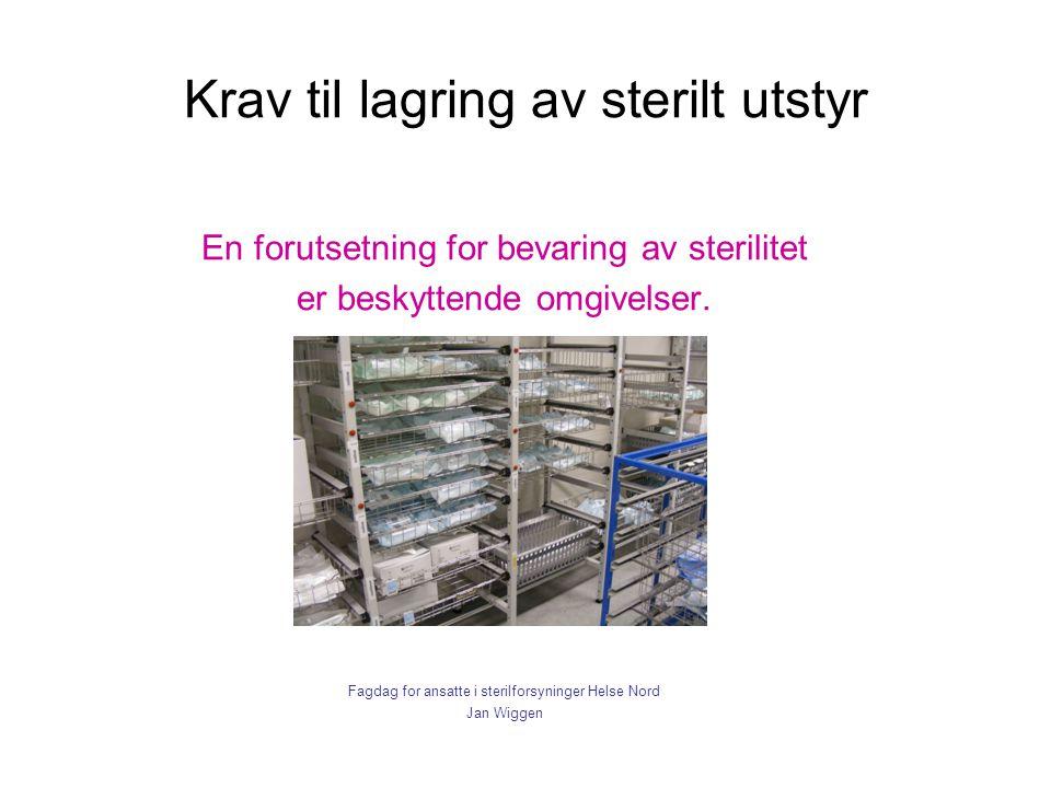 Krav til lagring av sterilt utstyr En forutsetning for bevaring av sterilitet er beskyttende omgivelser. Fagdag for ansatte i sterilforsyninger Helse